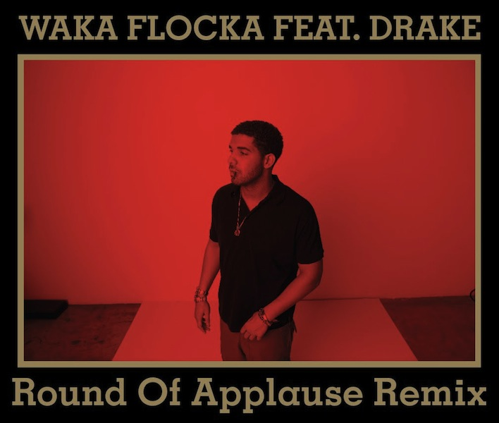 waka-flocka-drake-round-of-applause-remix