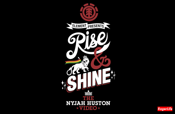 element skateboards presents rise and shine the nyjah huston video