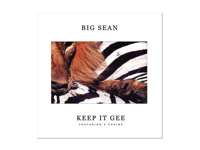 Big Sean featuring 2Chainz Keep it Gee
